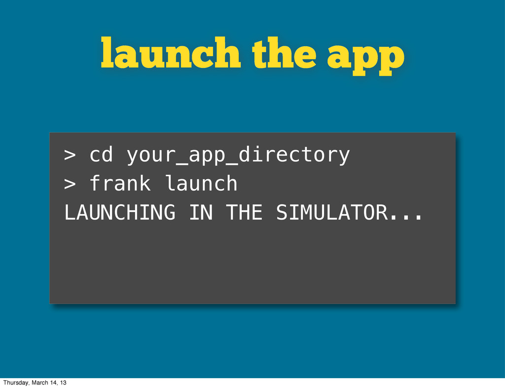 launch the app > cd your_app_directory > frank ...
