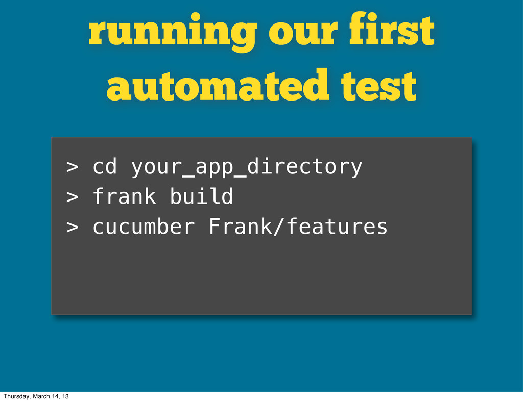 running our first automated test > cd your_app_...
