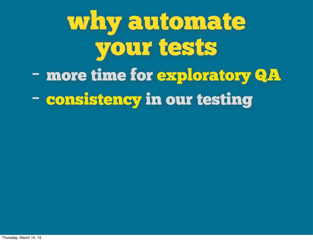 why automate your tests - more time for explora...