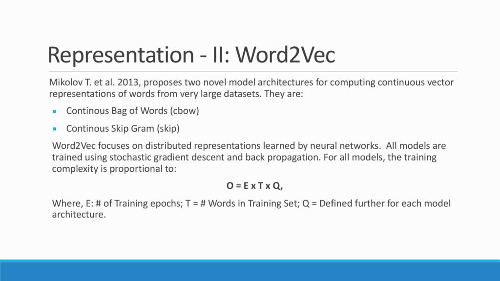 Representation - II: Word2Vec Mikolov T. et al....