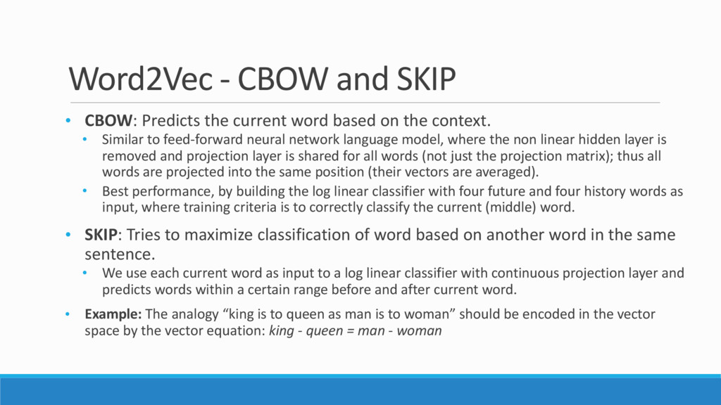 Word2Vec - CBOW and SKIP • CBOW: Predicts the c...