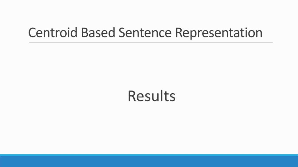 Centroid Based Sentence Representation Results