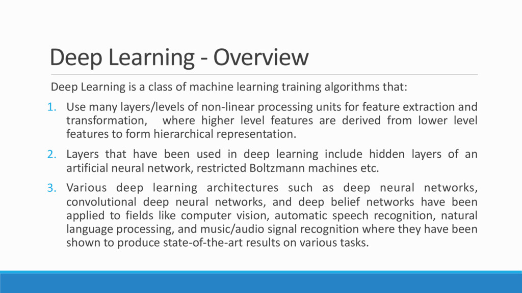 Deep Learning - Overview Deep Learning is a cla...