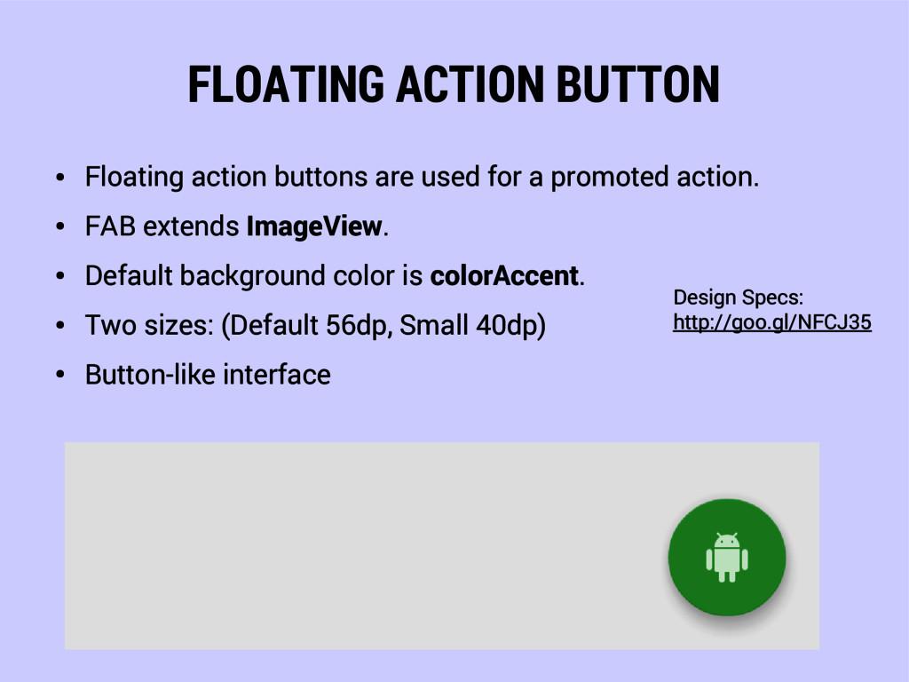 FLOATING ACTION BUTTON ● Floating action button...
