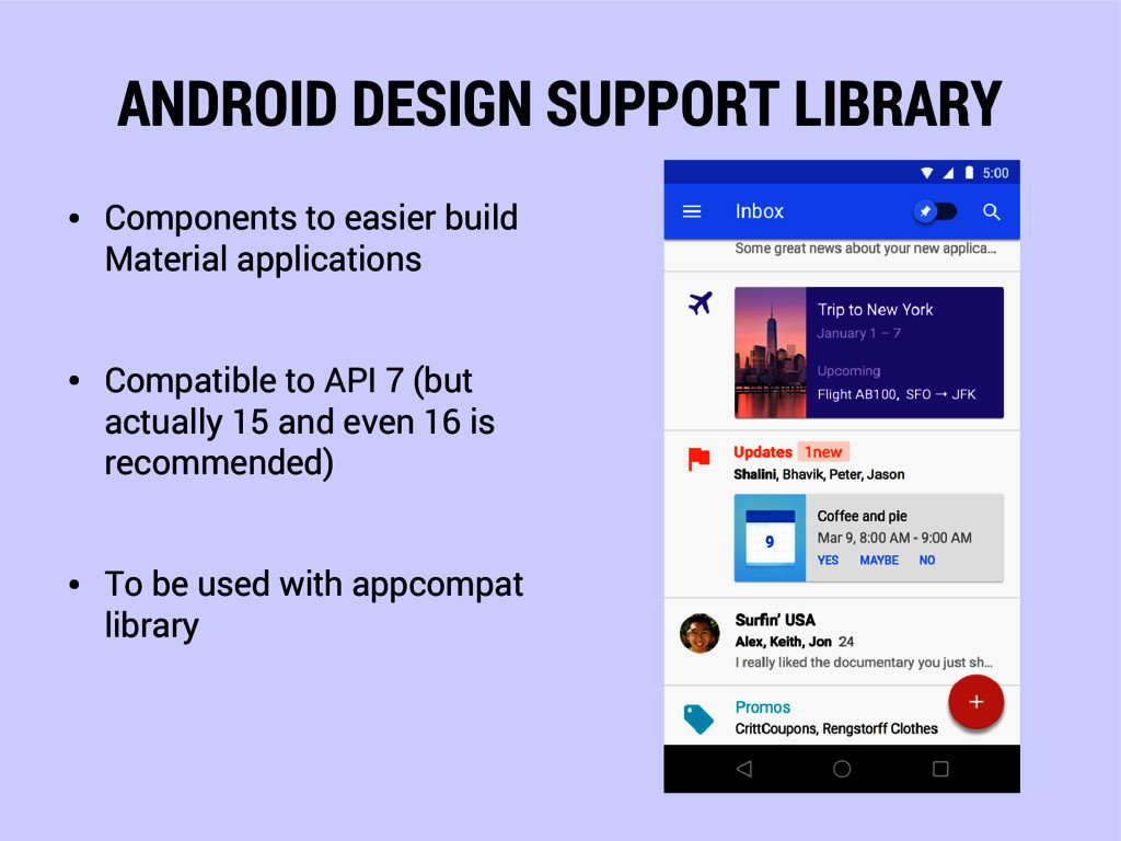 ANDROID DESIGN SUPPORT LIBRARY ● Components to ...