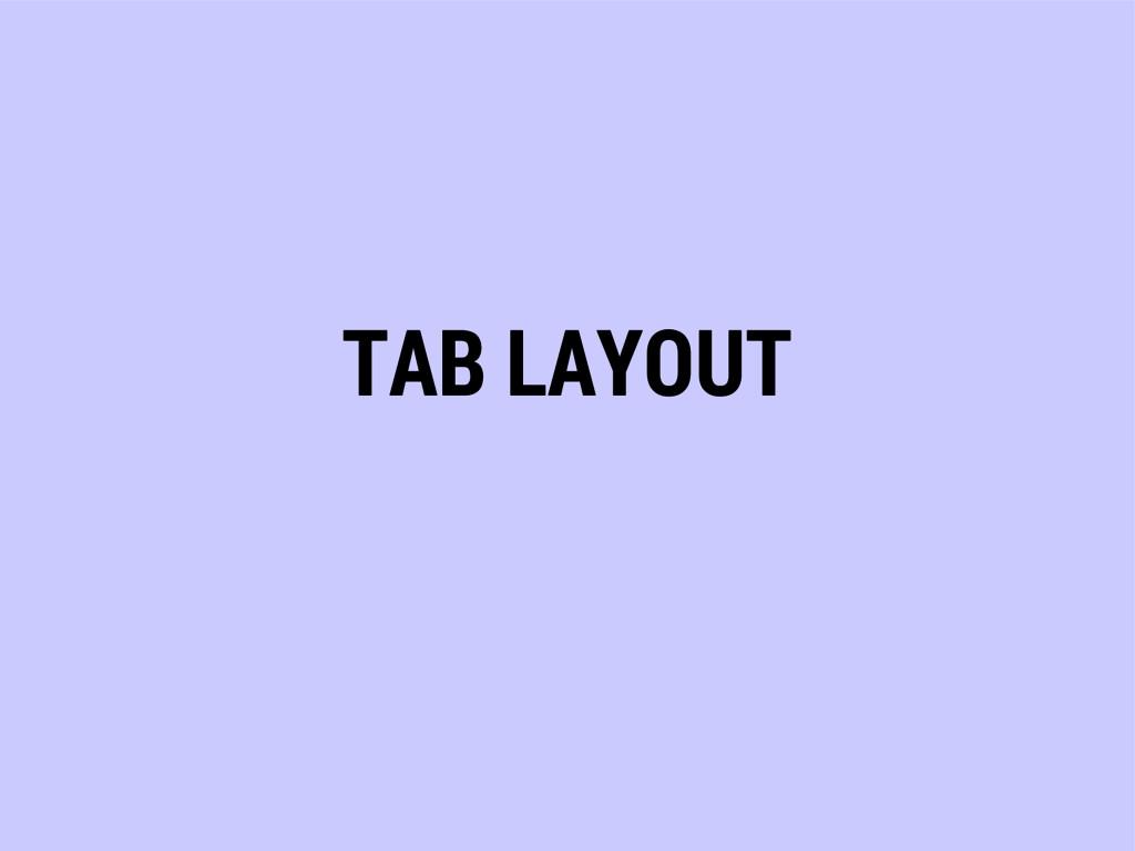 TAB LAYOUT