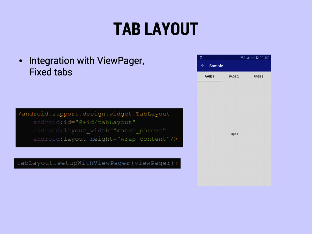 TAB LAYOUT ● Integration with ViewPager, Fixed ...