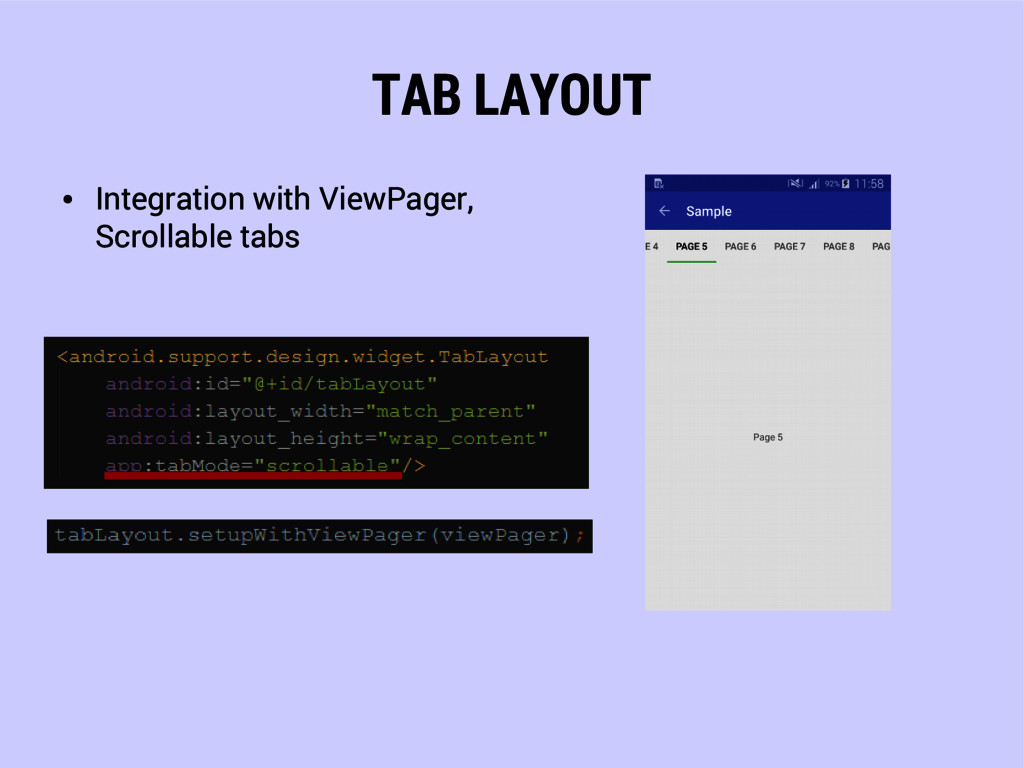 TAB LAYOUT ● Integration with ViewPager, Scroll...