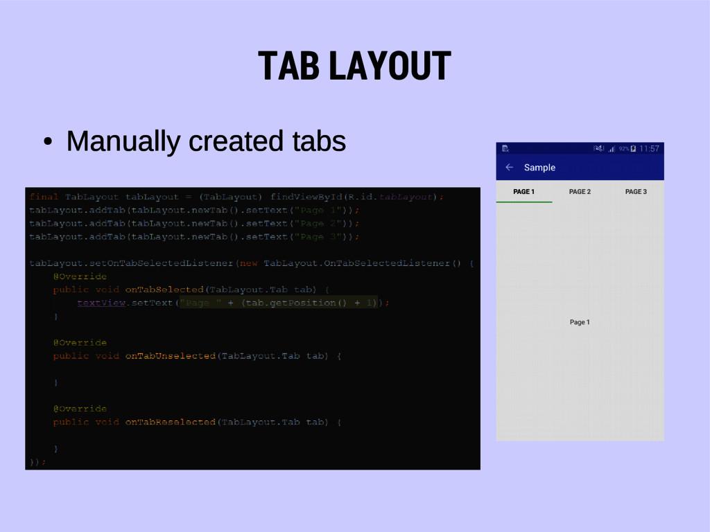 TAB LAYOUT ● Manually created tabs
