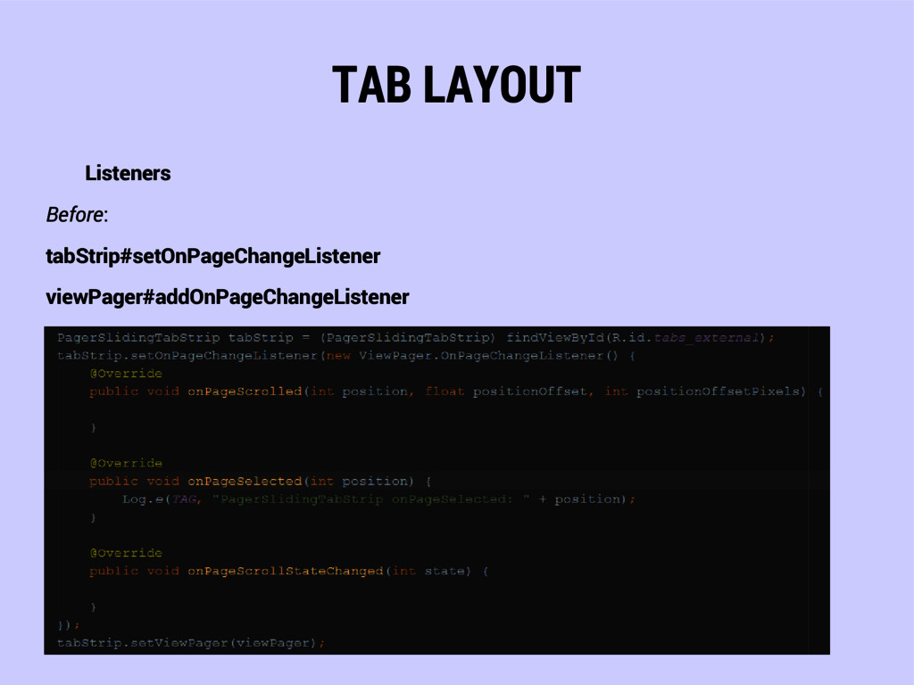 TAB LAYOUT Listeners Before: tabStrip#setOnPage...