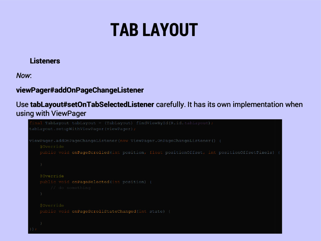 TAB LAYOUT Listeners Now: viewPager#addOnPageCh...