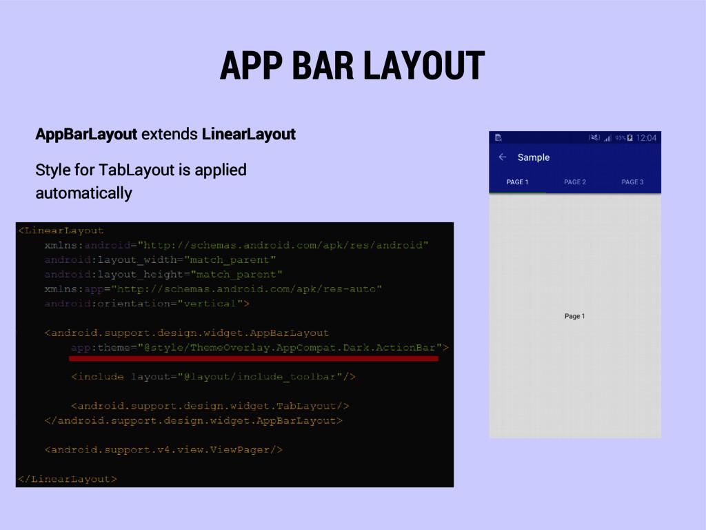 APP BAR LAYOUT AppBarLayout extends LinearLayou...