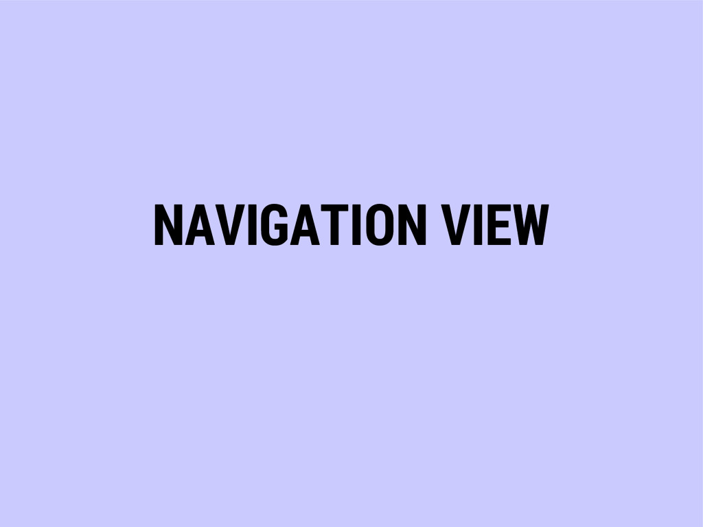 NAVIGATION VIEW
