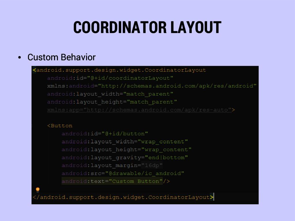COORDINATOR LAYOUT ● Custom Behavior