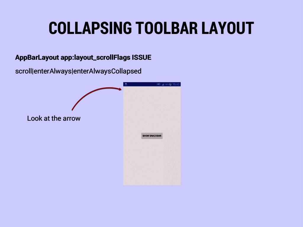 COLLAPSING TOOLBAR LAYOUT AppBarLayout app:layo...