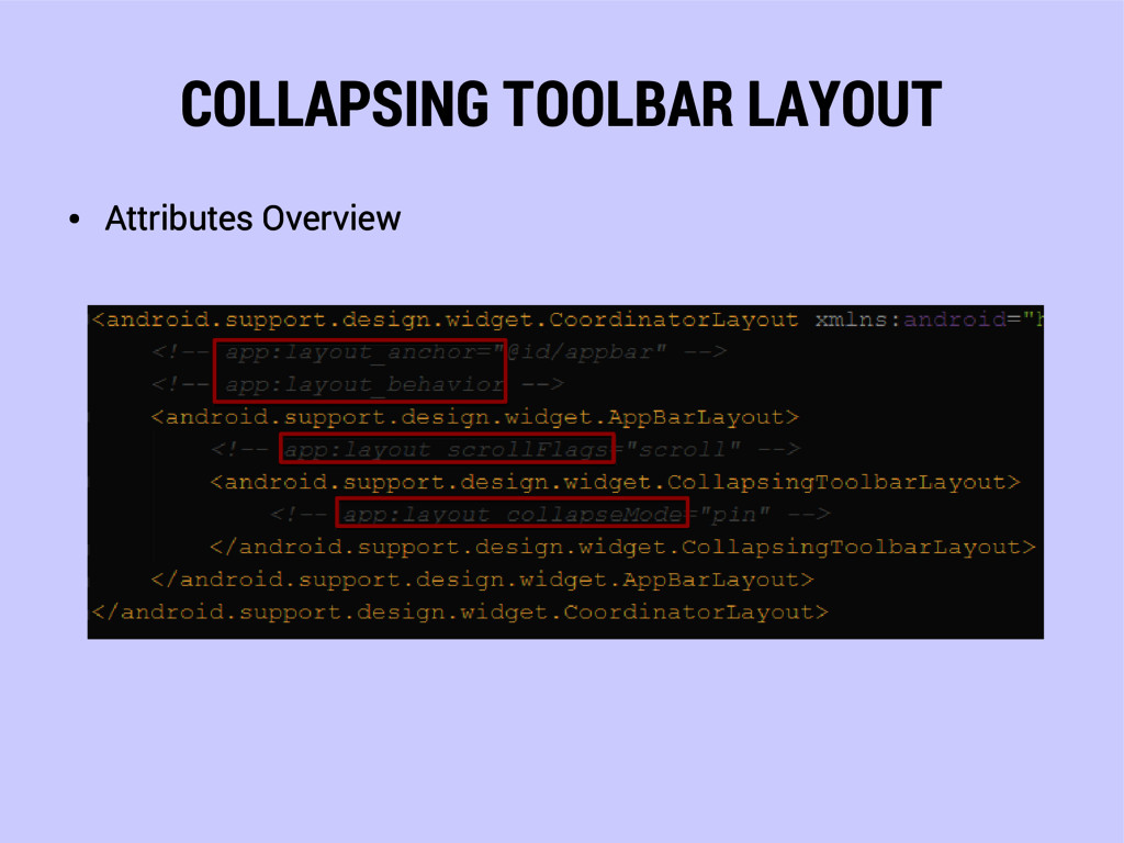 COLLAPSING TOOLBAR LAYOUT ● Attributes Overview