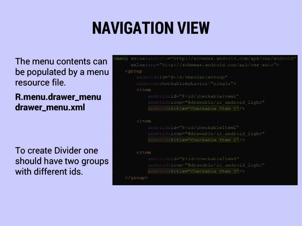NAVIGATION VIEW The menu contents can be popula...