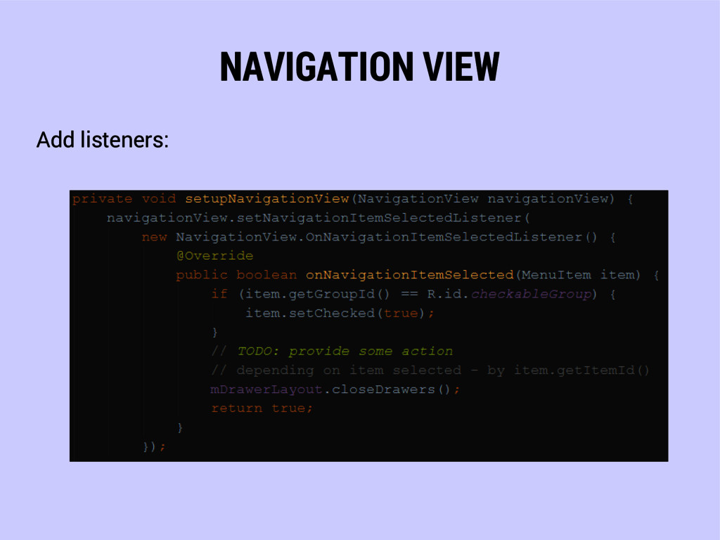 NAVIGATION VIEW Add listeners:
