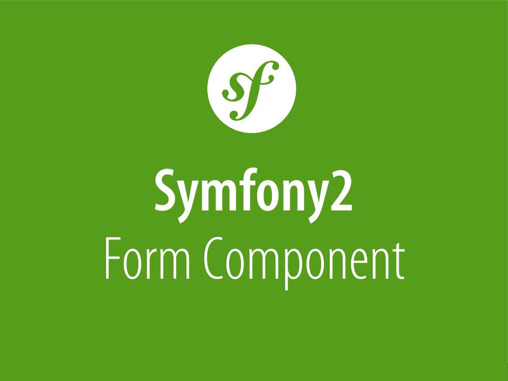 Bernhard Schussek @webmozart 44/96 Symfony2 For...