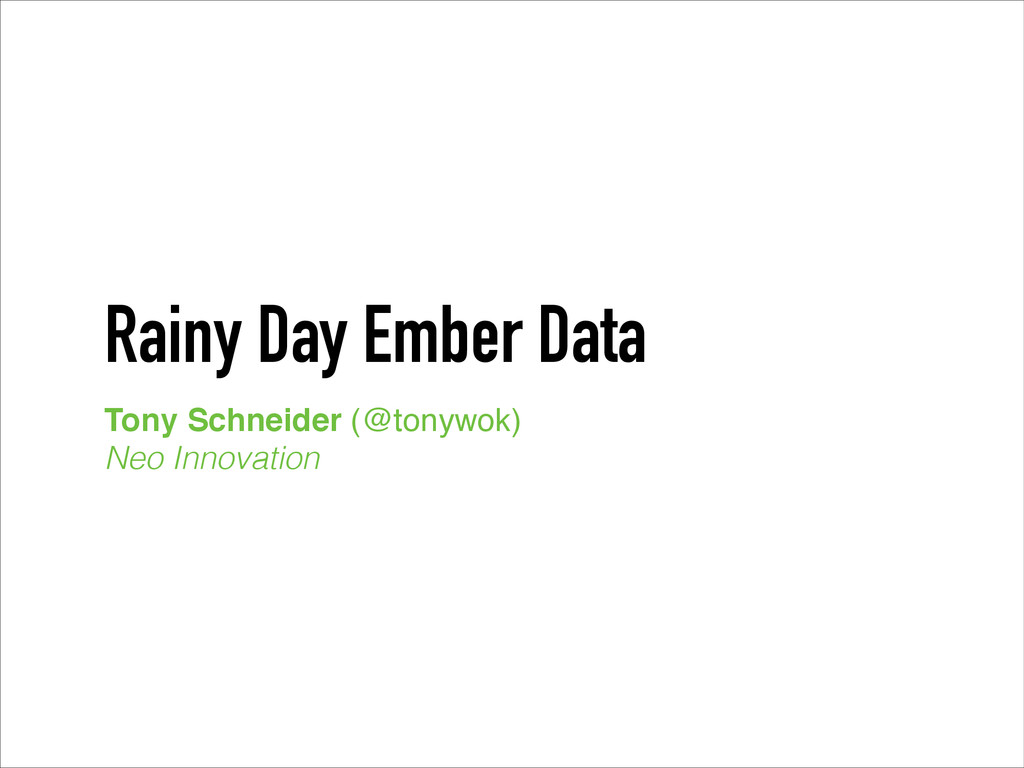 Rainy Day Ember Data Tony Schneider (@tonywok)!...
