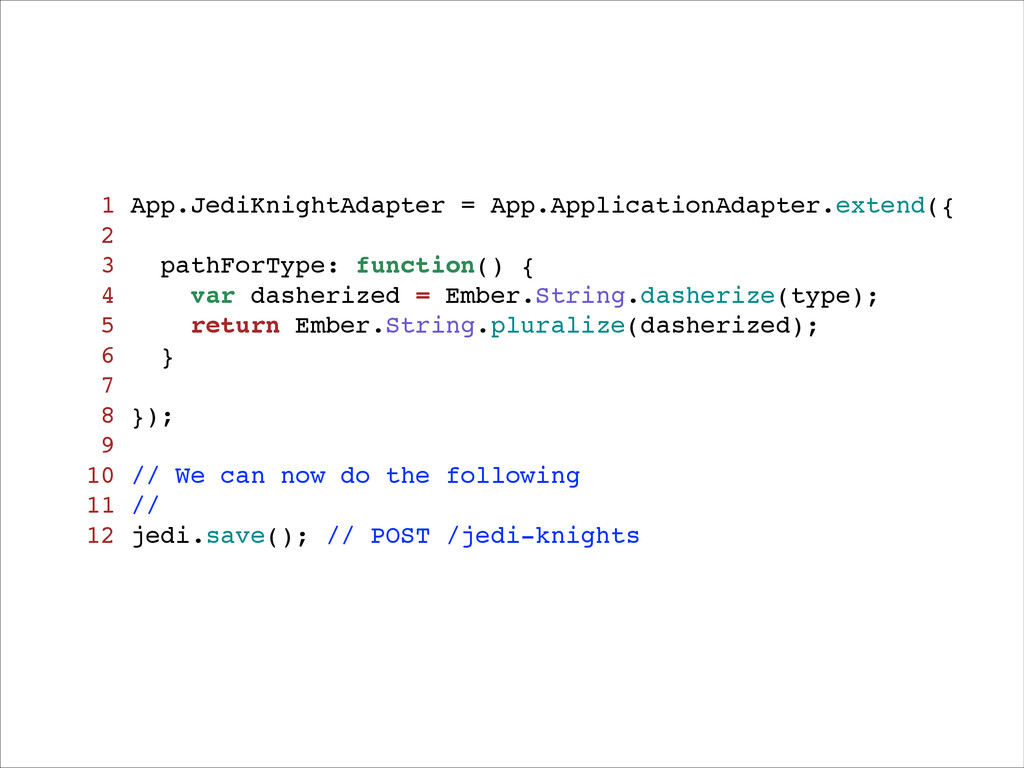 1 App.JediKnightAdapter = App.ApplicationAdapte...