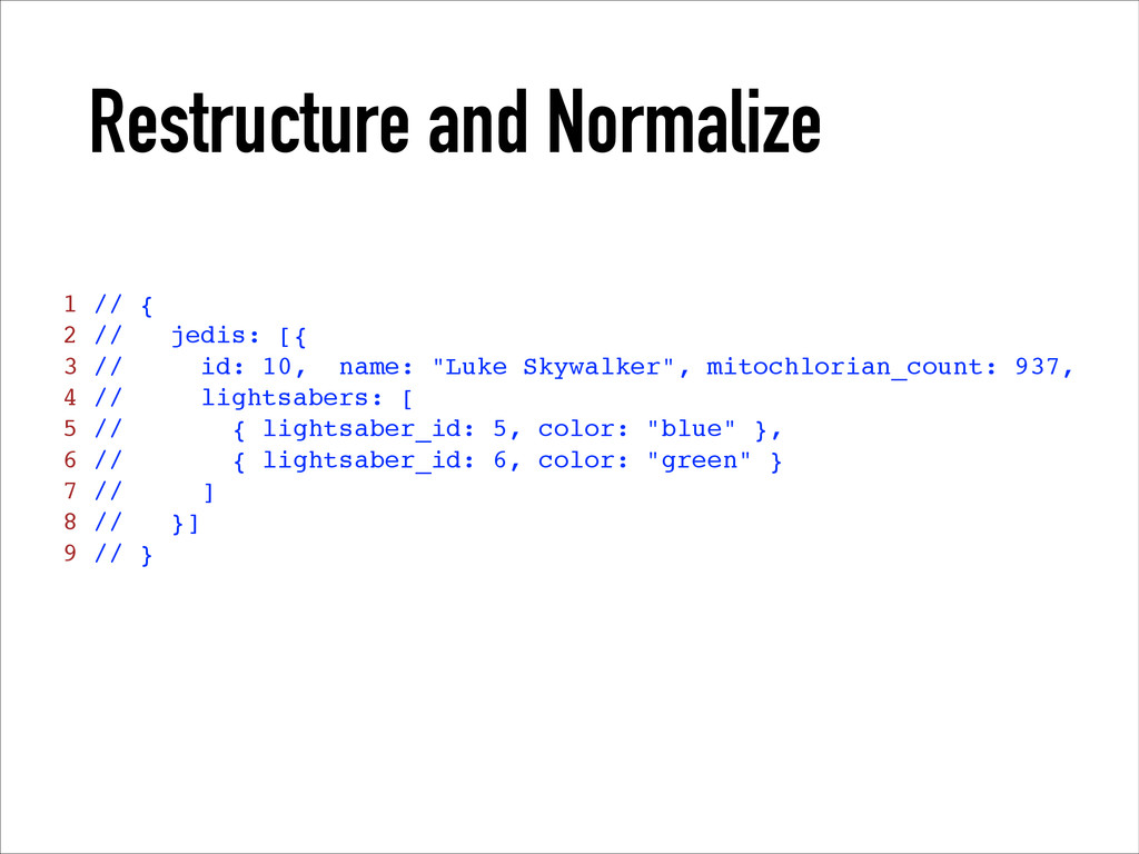 Restructure and Normalize 1 // {! 2 // jedis: [...