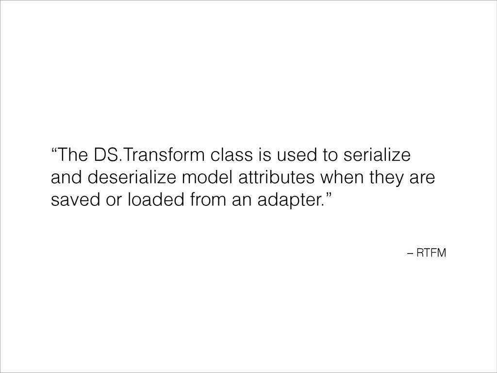 "– RTFM ""The DS.Transform class is used to seria..."