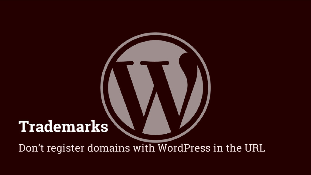 Trademarks Don't register domains with WordPres...