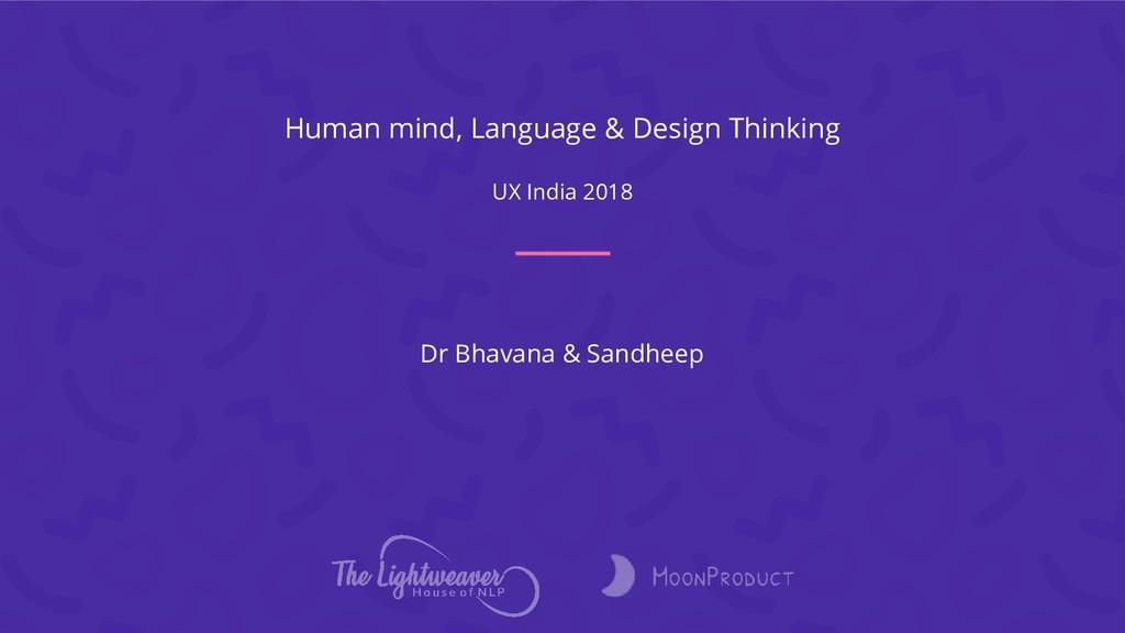 Human mind, Language & Design Thinking UX India...