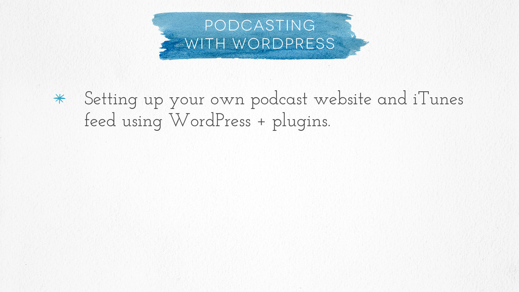 Podcasting with WordPress Setting up your own p...