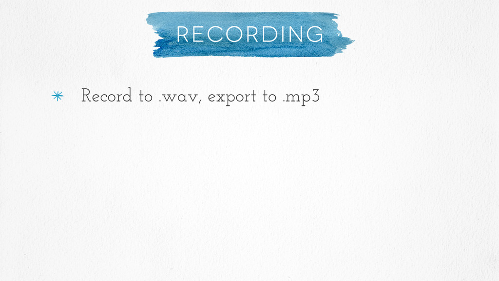 Recording Record to .wav, export to .mp3