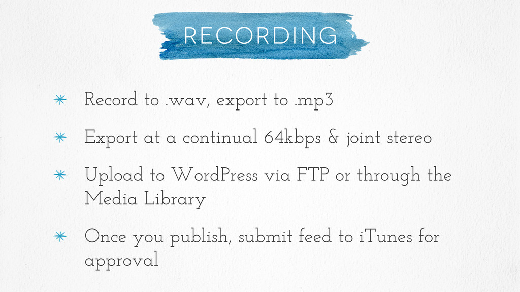 Recording Record to .wav, export to .mp3 Export...