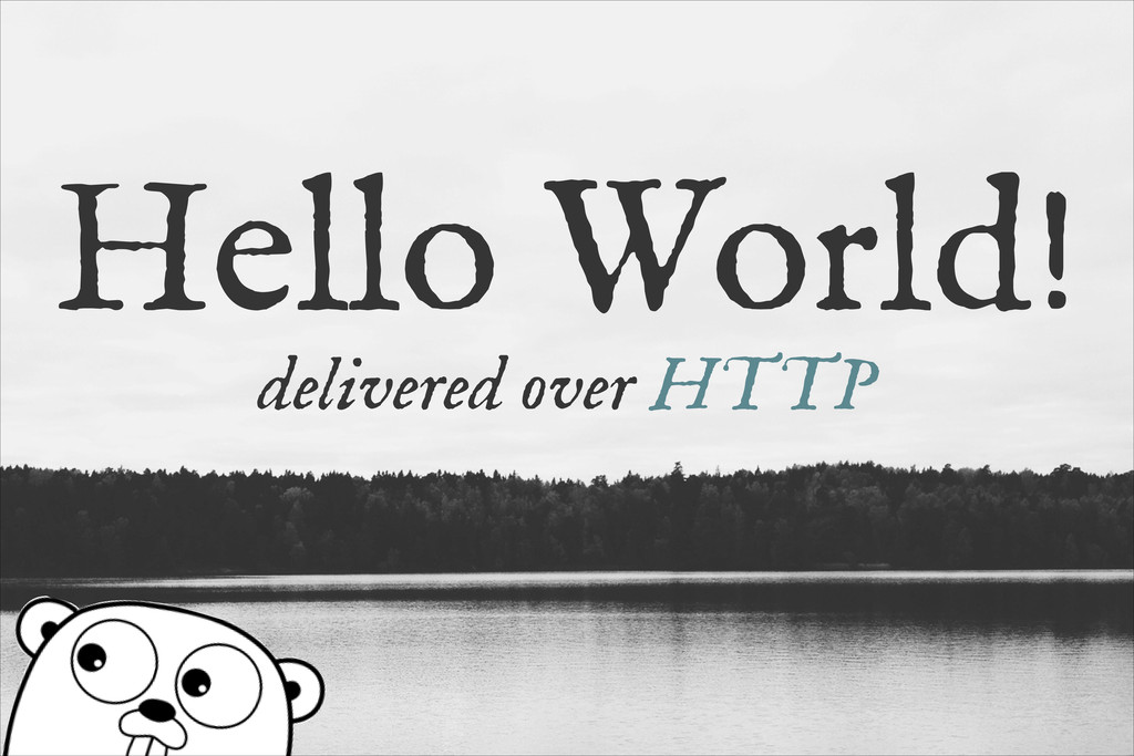 Hello World! delivered over HTTP