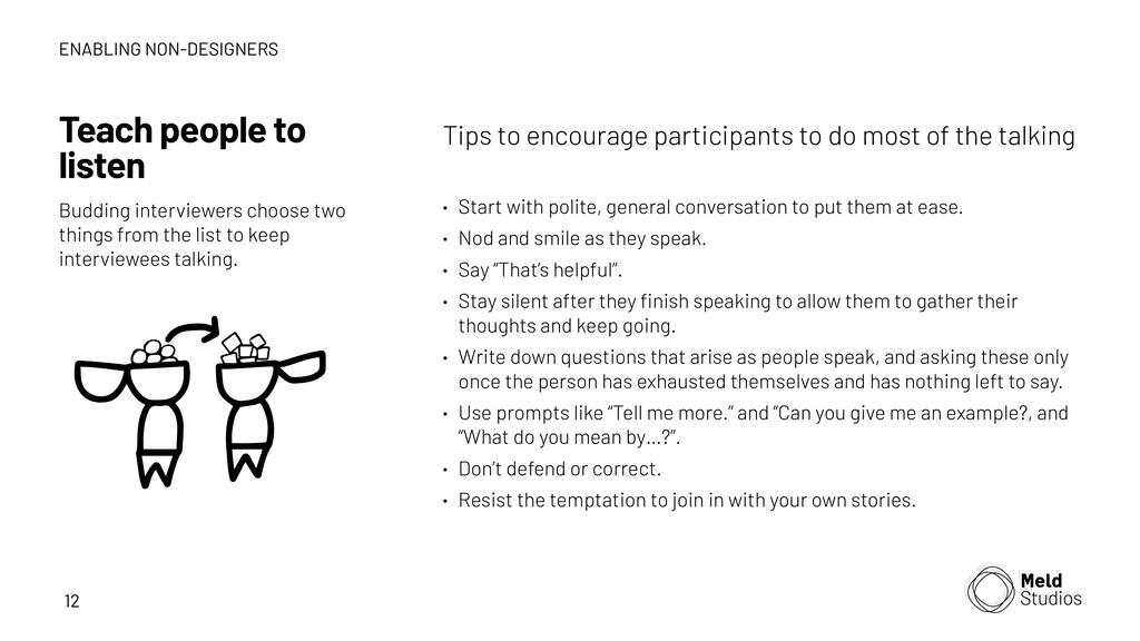 12 Teach people to listen Budding interviewers ...