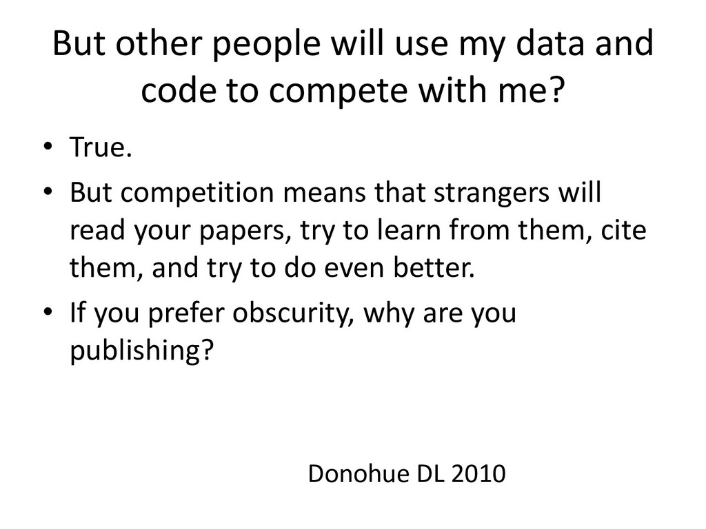 But other people will use my data and code to c...