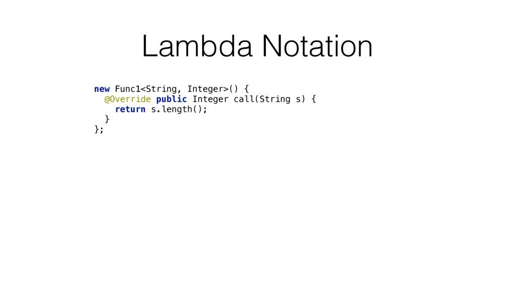 Lambda Notation new Func1<String, Integer>() {...