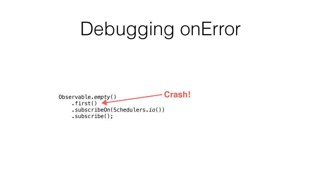 Debugging onError Observable.empty()