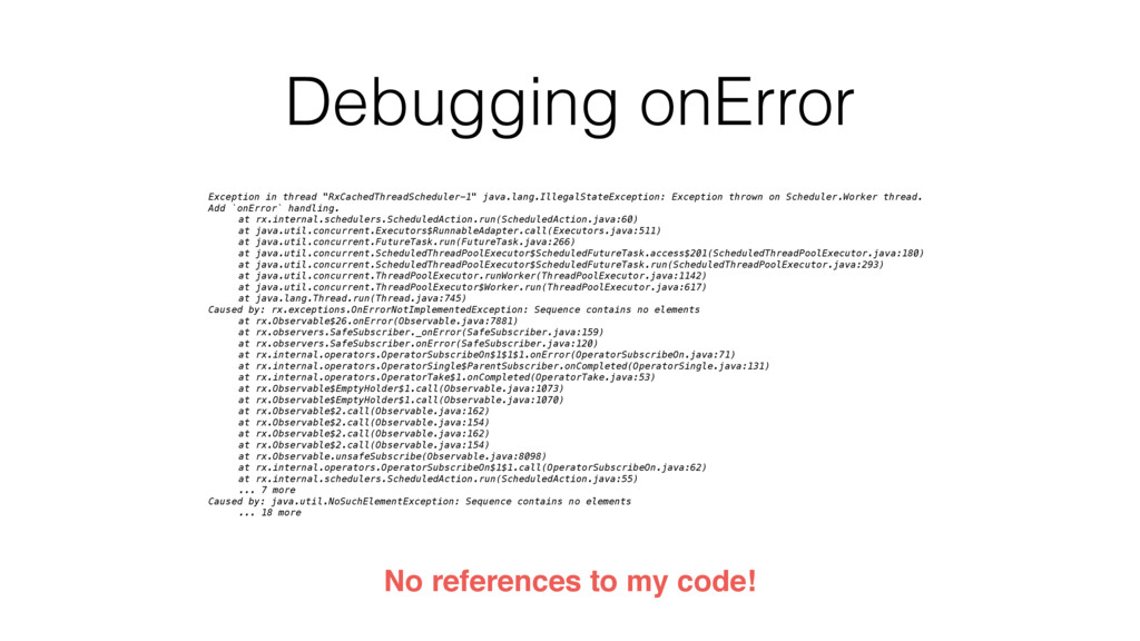 "Debugging onError Exception in thread ""RxCached..."
