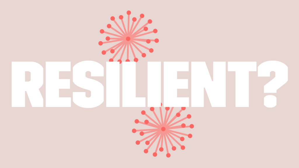 Resilient?