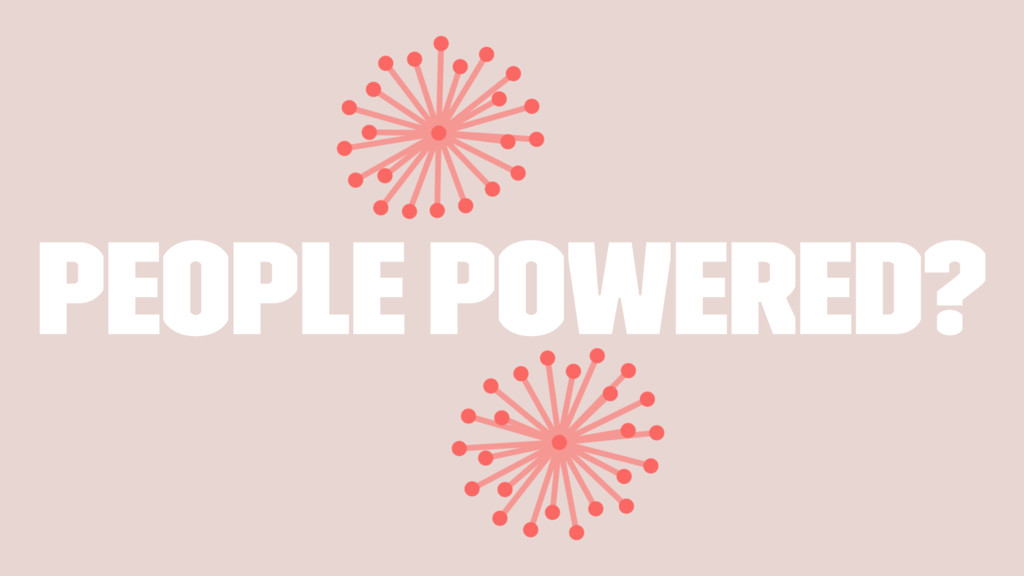 People Powered?