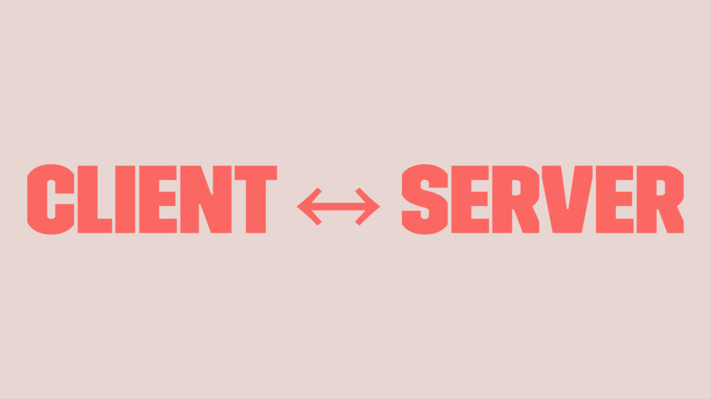 Client 㲗 Server