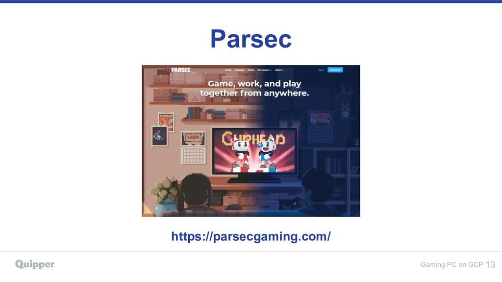 Gaming PC on GCP Parsec 13 https://parsecgaming...