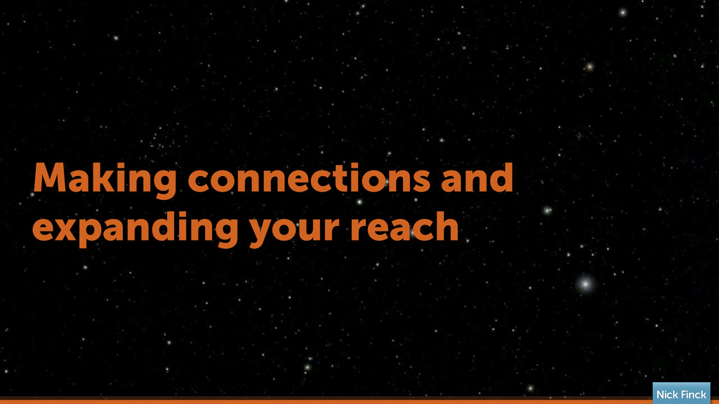 Making connections and expanding your reach