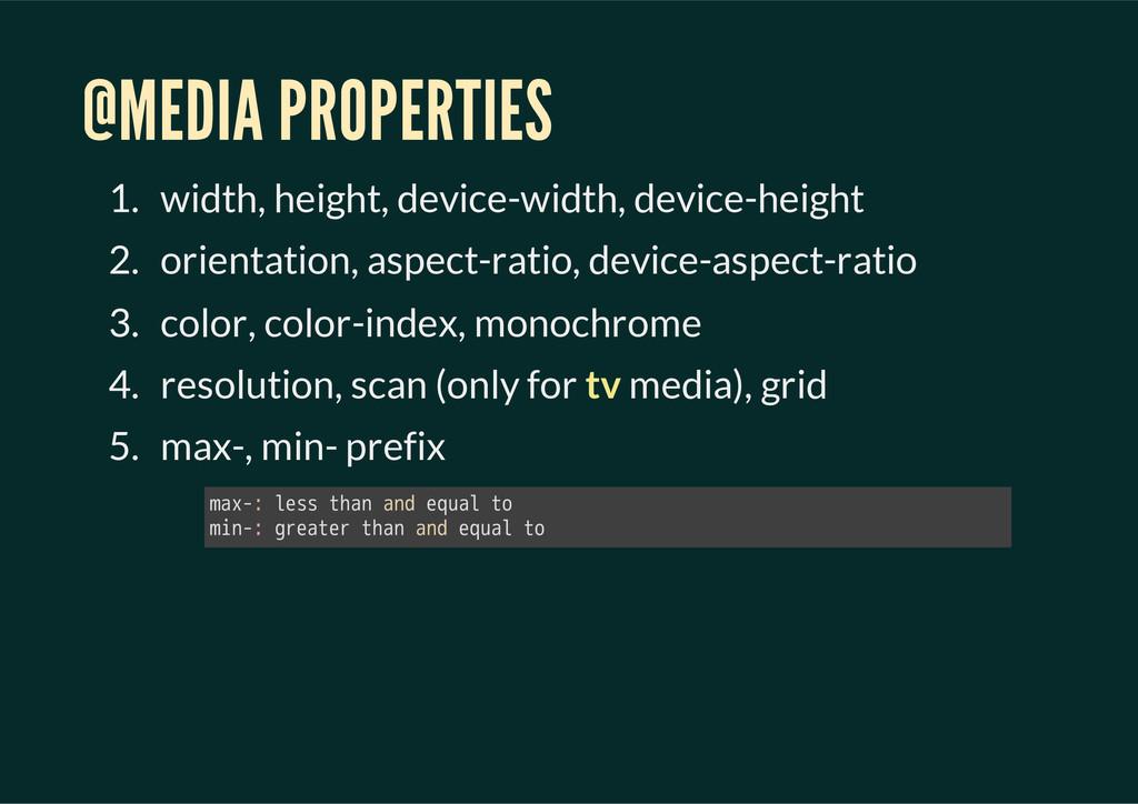 @MEDIA PROPERTIES 1. width, height, device-widt...