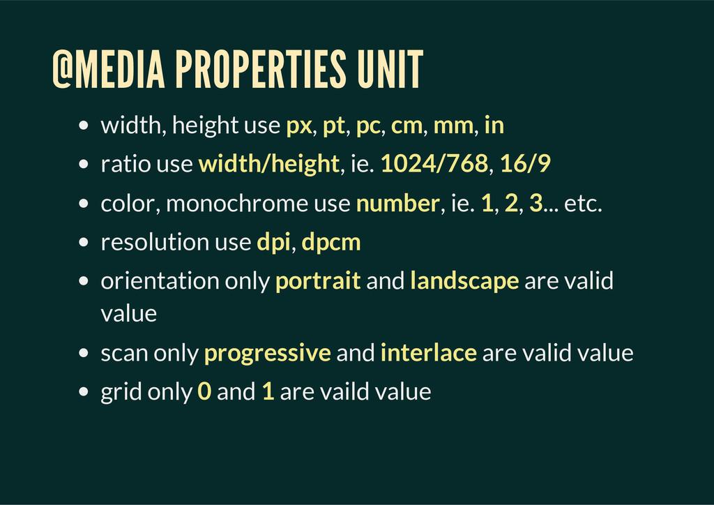 @MEDIA PROPERTIES UNIT width, height use px, pt...