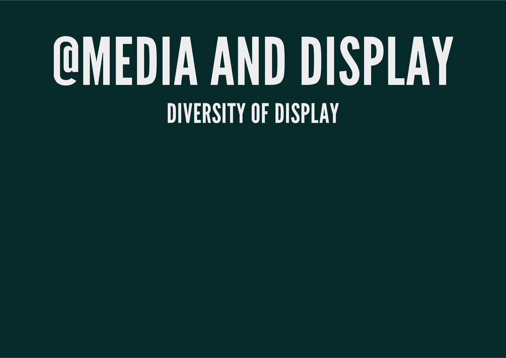 @MEDIA AND DISPLAY DIVERSITY OF DISPLAY