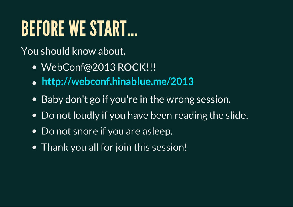 BEFORE WE START... You should know about, WebCo...