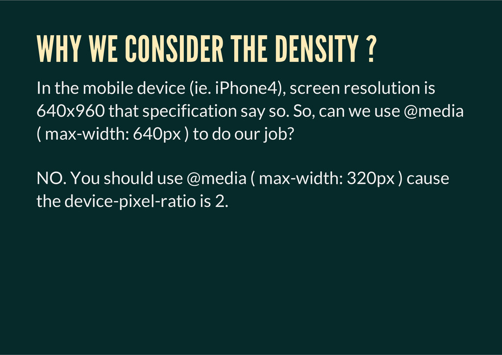 WHY WE CONSIDER THE DENSITY ? In the mobile dev...