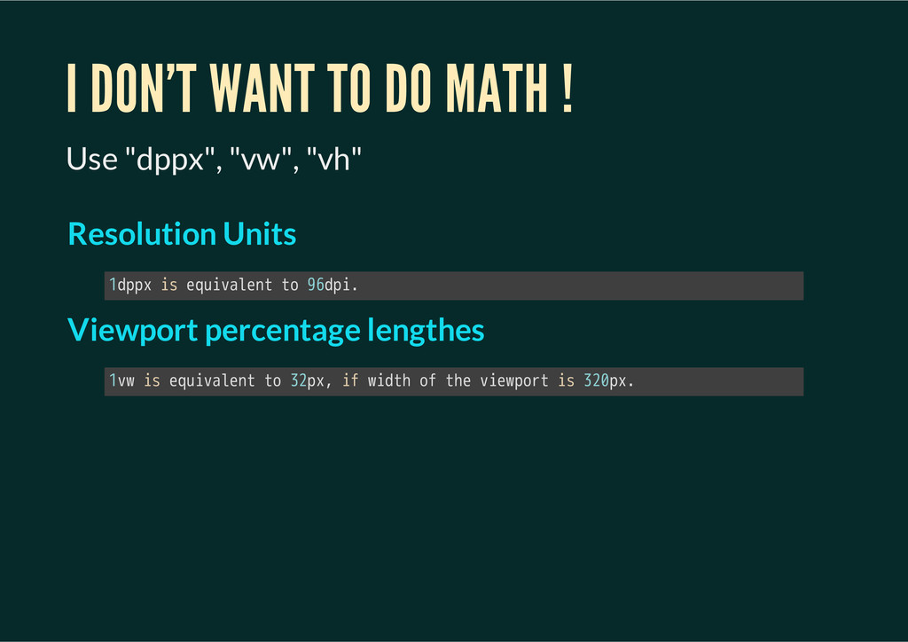"I DON'T WANT TO DO MATH ! Use ""dppx"", ""vw"", ""vh..."