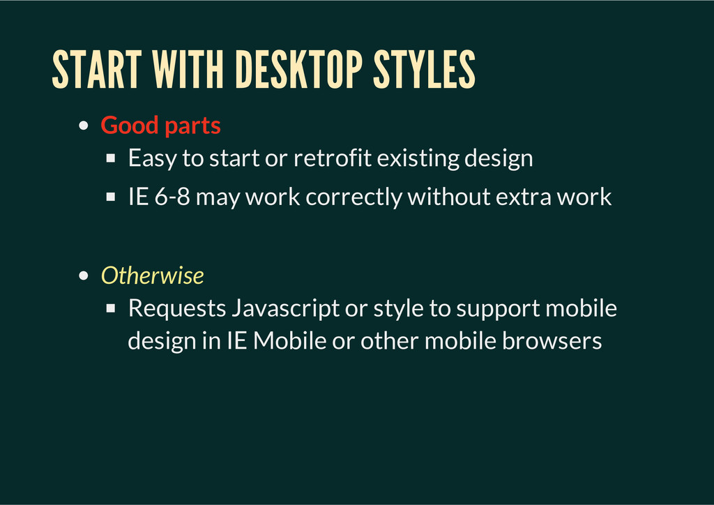 START WITH DESKTOP STYLES Good parts Easy to st...
